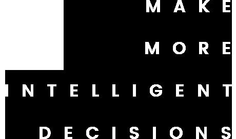 MAKE MORE INTELLIGENT DECISIONS